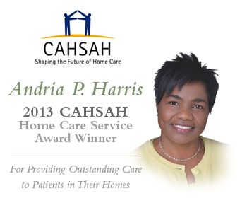 Andria P Harris: CAHSAH 2013 Award Winner for Home Care Service